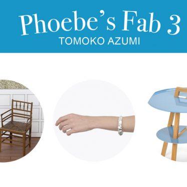 Phoebe's Fab 3: Tomoko Azumi