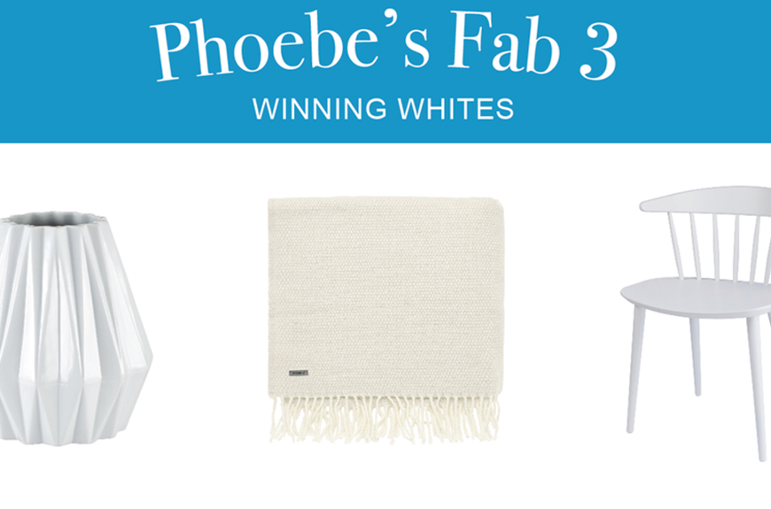 Phoebe's Fab 3: Winning Whites