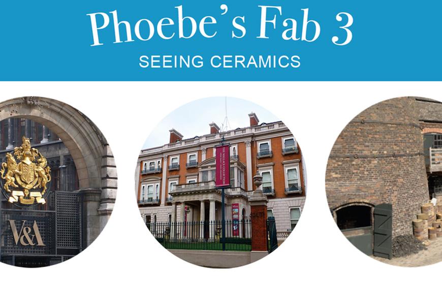 Phoebe's Fab 3: Seeing Ceramics