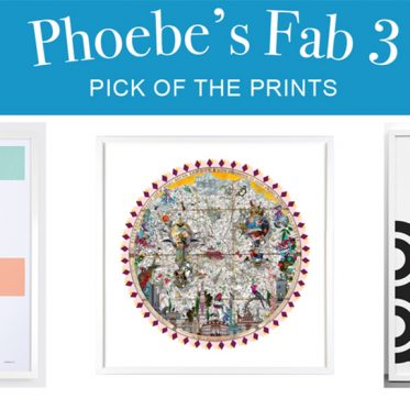 Phoebe's Fab 3: Pick of the Prints