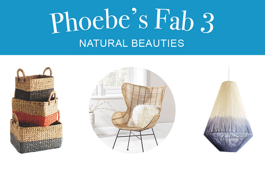 Phoebe's Fab 3: Natural Beauties
